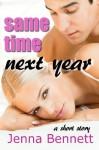 Same Time Next Year - Jenna Bennett