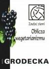 Oblicza wegetarnizmu - Maria Grodecka