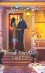 Small-Town Mom - Jean C. Gordon