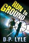 Run To Ground - Douglas P. Lyle