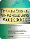Financial Services Anti-Fraud Risk and Control Workbook - Peter Goldmann