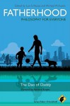 Fatherhood - Philosophy for Everyone: The Dao of Daddy - Lon Nease, Michael W. Austin, Fritz Allhoff, Adrienne Burgess