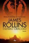 L'ultimo oracolo: Un'avventura della Sigma Force (Narrativa Nord) (Italian Edition) - James Rollins, Paolo Scopacasa