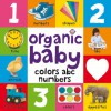 Organic Baby Colors ABC Numbers - Priddy Books
