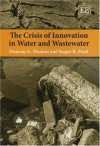 The Crisis of Innovation in Water And Wastewater - Duncan A. Thomas, Roger Ford