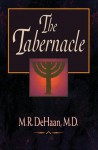 Tabernacle, The - Martin R. Dehaan