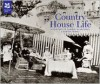 Country House Life: A Century of Change in Britain's Country Homes - Elizabeth Drury, Francesca Scoones