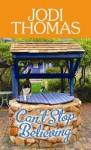 Can't Stop Believing: A Harmony Novel - Jodi Thomas