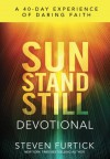 Sun Stand Still Devotional: A Forty-Day Experience to Activate Your Faith - Steven Furtick