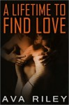 A Lifetime to Find Love - Ava Riley