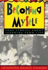 Becoming Myself: True Stories about Learning from Life - Cassandra Walker, Pamela Espeland