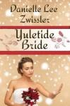 Yuletide Bride - Danielle Lee Zwissler