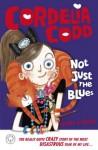 Cordelia Codd: Not Just the Blues - Claire O`Brien