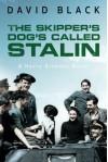 The Skipper's Dog's Called Stalin (A Harry Gilmour Novel) - David Black