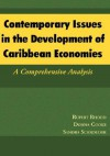 Contemporary Issues in the Development of Caribbean Economies: A Comprehensive Analysis - Rupert Rhodd, Donna Cooke, Sandra Schrouder