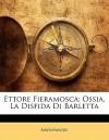 Ettore Fieramosca: Ossia, La Disfida Di Barletta - Anonymous Anonymous