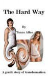 The Hard Way - Tanya Allan
