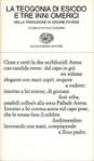 La Teogonia di Esiodo e tre inni omerici - Hesiod, Homer, Cesare Pavese, Attilio Dughera