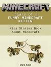 Minecraft: Diary of a Funny Minecraft Kitten: Kids Stories Book About Minecraft (minecraft, minecraft stories, minecraft for kids) - Mark Allen