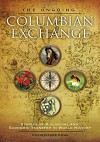 The Ongoing Columbian Exchange: Stories of Biological and Economic Transfer in World History - Christopher Cumo