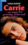 Carrie: An einem Ort zwischen Leben und Liebe - Lurlene McDaniel, Maria Andreas