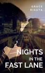 Nights in the Fast Lane: A Contemporary Romantic Comedy - Grace Risata