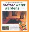 Indoor Water Gardens (Water Garden Handbooks) - Philip Swindells