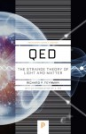 QED: The Strange Theory of Light and Matter (Princeton Science Library) - Richard P. Feynman, A. Zee