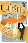 The Guest List: How Manhattan Defined American Sophistication---from the Algonquin Round Table to Truman Capote's Ball - Ethan Mordden