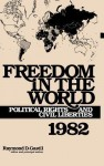 Freedom in the World: Political Rights and Civil Liberties 1982 - Raymond D. Gastil