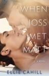 When Joss Met Matt - Ellie Cahill, Liz Czukas