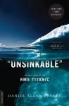 Unsinkable: The Full Story of the RMS Titanic - Daniel Allen Butler