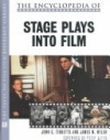 The Encyclopedia of Stage Plays Into Film - John C. Tibbetts