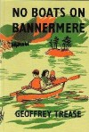No boats on Bannermere - Geoffrey Trease
