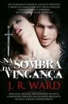 Na Sombra da Vingança (Irmandade da Adaga Negra, #7) - J.R. Ward, Ana Paula Florindo