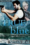 TRUE blue - Susan Rae