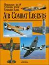 Air Combat Legends Volume 1-Supermarine Spitfire and Messerschmitt Bf 109 - David Donald