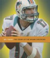 The Story of the Miami Dolphins - Jim Whiting