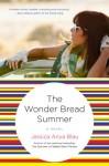 The Wonder Bread Summer - Jessica Anya Blau
