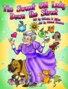 The Sweeet Old Lady Down the Street - Catherine D. Killam, Richard Svensson