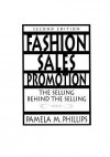 Fashion Sales Promotion: The Selling Behind the Selling - Pamela M Phillips
