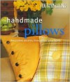 Country Living Handmade Pillows: Decorative Accents Throughout Your Home - Arlene Hamilton Stewart, Keith Scott Morton