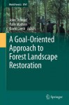 A Goal-Oriented Approach to Forest Landscape Restoration: 16 (World Forests) - John Stanturf, Palle Madsen, David Lamb