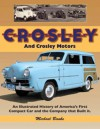 Crosley and Crosley Motors: An Illustrated History of America's First Compact Car and the Company that Built It - Michael Banks