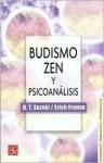 Budismo Zen y Psicoanalisis - Erich Fromm, D.T. Suzuki, Richard de Martino