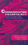 Communicating Uncertainty: Media Coverage of New and Controversial Science - Andrew Friedman