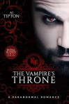 The Vampire's Throne: A Paranormal Romance (Royal Blood Book 1) - AJ Tipton