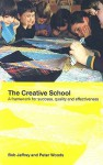 The Creative School: A Framework for Success, Quality and Effectiveness - Bob Jeffrey