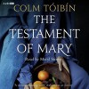 The Testament of Mary (Audio Cd) - Colm Tóibín, Meryl Streep
