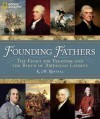 Founding Fathers: The Fight for Freedom and the Birth of American Liberty - K. M. Kostyal, Jack N. Rakove